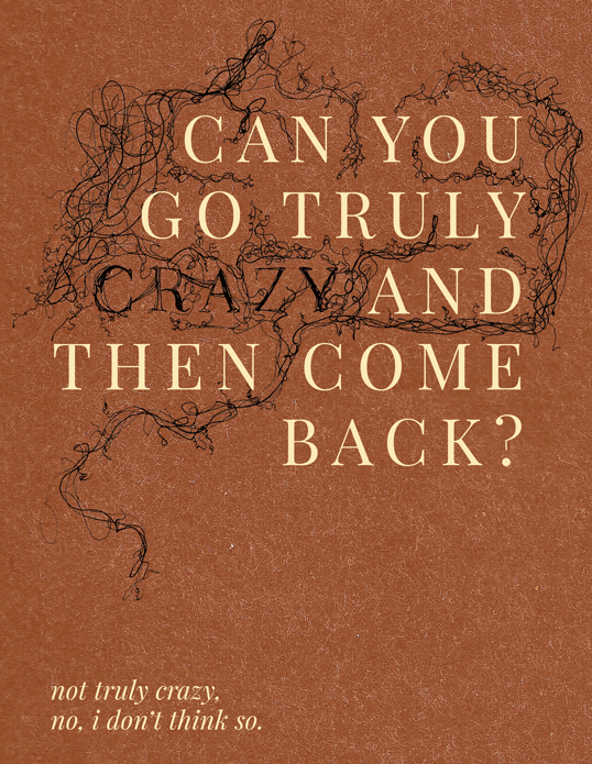 Can You Go Truly Crazy?