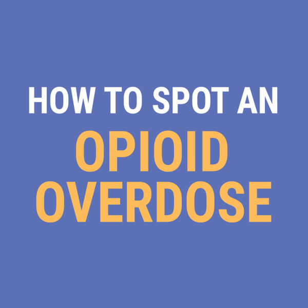 How to Spot an Opioid Overdose